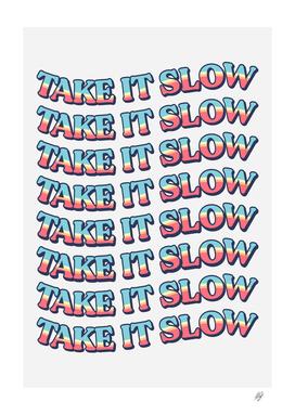 Take It Slow - 4