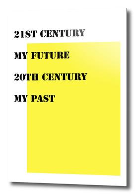 21st century my future 20th century my past