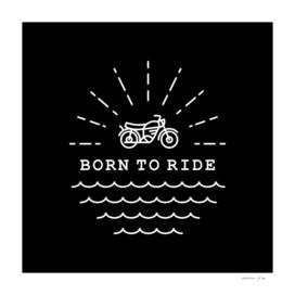 Born to Ride (Black)