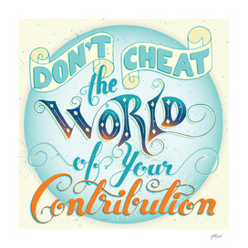 Don't Cheat the World