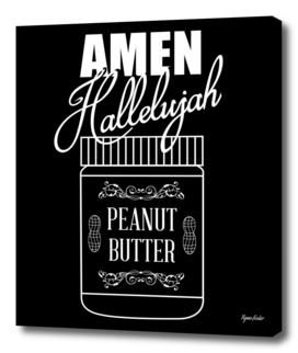 Amen Hallelujah Peanut Butter