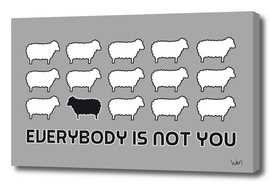 Black sheep - Everybody is not you
