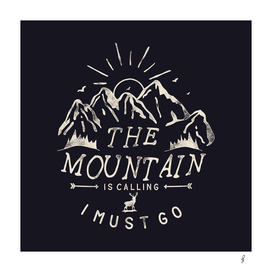 Mountain is Calling I must Go