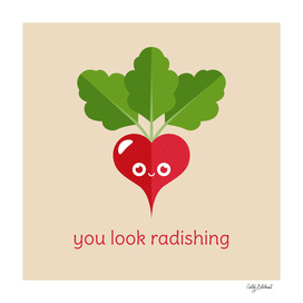 You Look Radishing