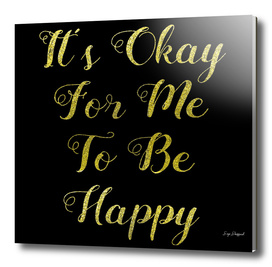 It's Okay For Me To Be Happy