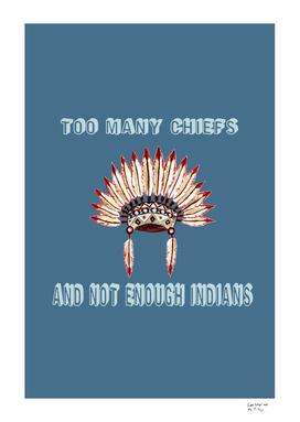 Too many chiefs
