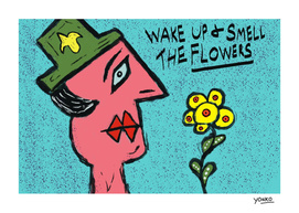 Wake up and smell the flowers