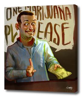 One Marijuana Please