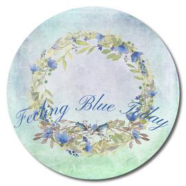 Feeling Blue Today