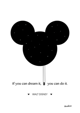 """If you can dream it, you can do it."" - Walt Disney"