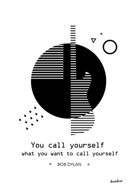 """You call yourself what you want to call yourself."""