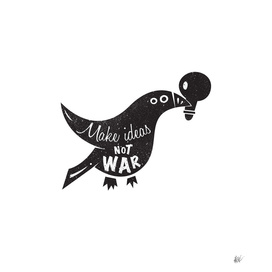 Make Ideas Not War