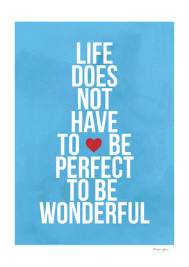 Be Perfect, Be Wonderful