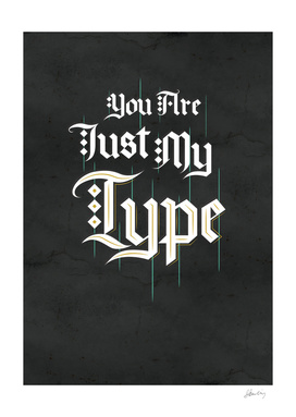 You are Just My Type