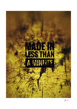 Made in less than a minute