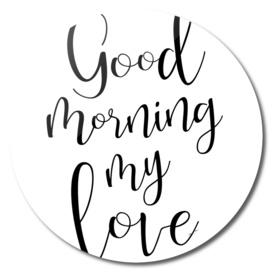 Good Morning My Love 2