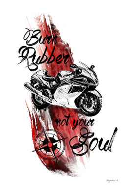 Burn rubber not your soul SUZUKI HAYABUSA