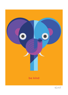 Be kind - Elephant