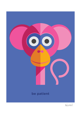 Be patient - Monkey