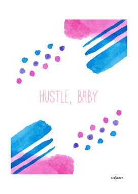 Hustle, Baby