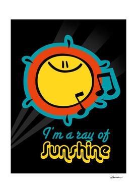 I'm a ray of sunshine
