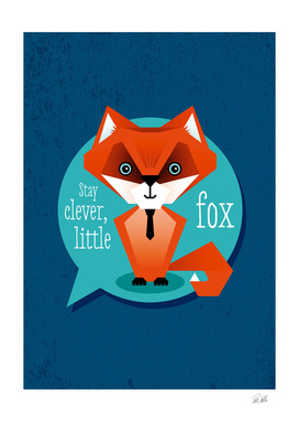 Stay clever, little fox