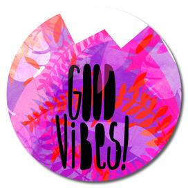 Good Vibes  Tropical