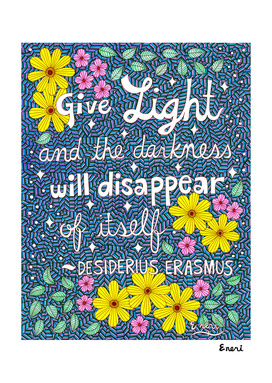 Give Light Desiderius Erasmus Quote