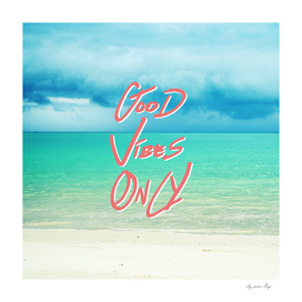 Good Vibes Only. -   Quote - Turquoise Tropical Sandy Beach