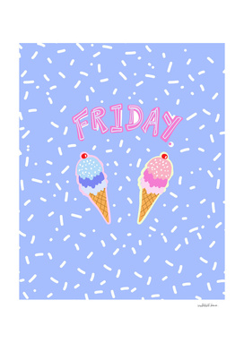Friday Ice Cream