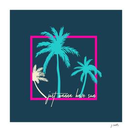 Summer, I just wanna have sun