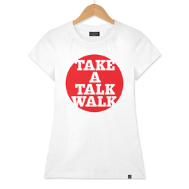 take a talk walk - RED