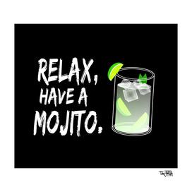 RELAX, Have A Mojito.