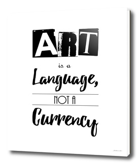 Art is a Language, Not A Currency