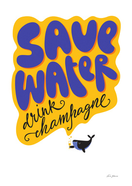 Save water-drink champagne!