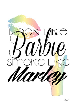 Look Like Barbie Smoke Like Marley
