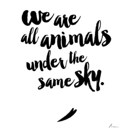 We are all animals under the same sky