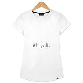 #Loyalty