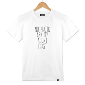 No photo ask my agent first