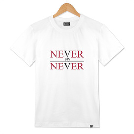 Never say Never....