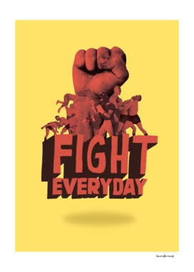 Fight Everyday - YELLOW