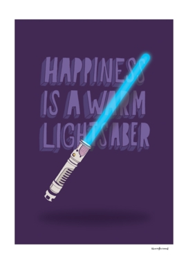 Happiness is a warm Lightsaber