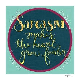 Sarcasm Makes the Heart Grow Fonder