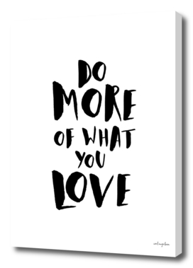 Do More of What You Love