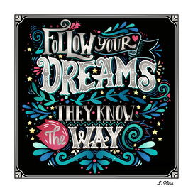 Follow Your Dream, They Know The Way