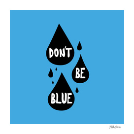 Don't Be Blue
