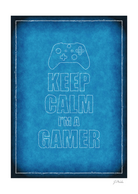 Keep Calm I'm A Gamer