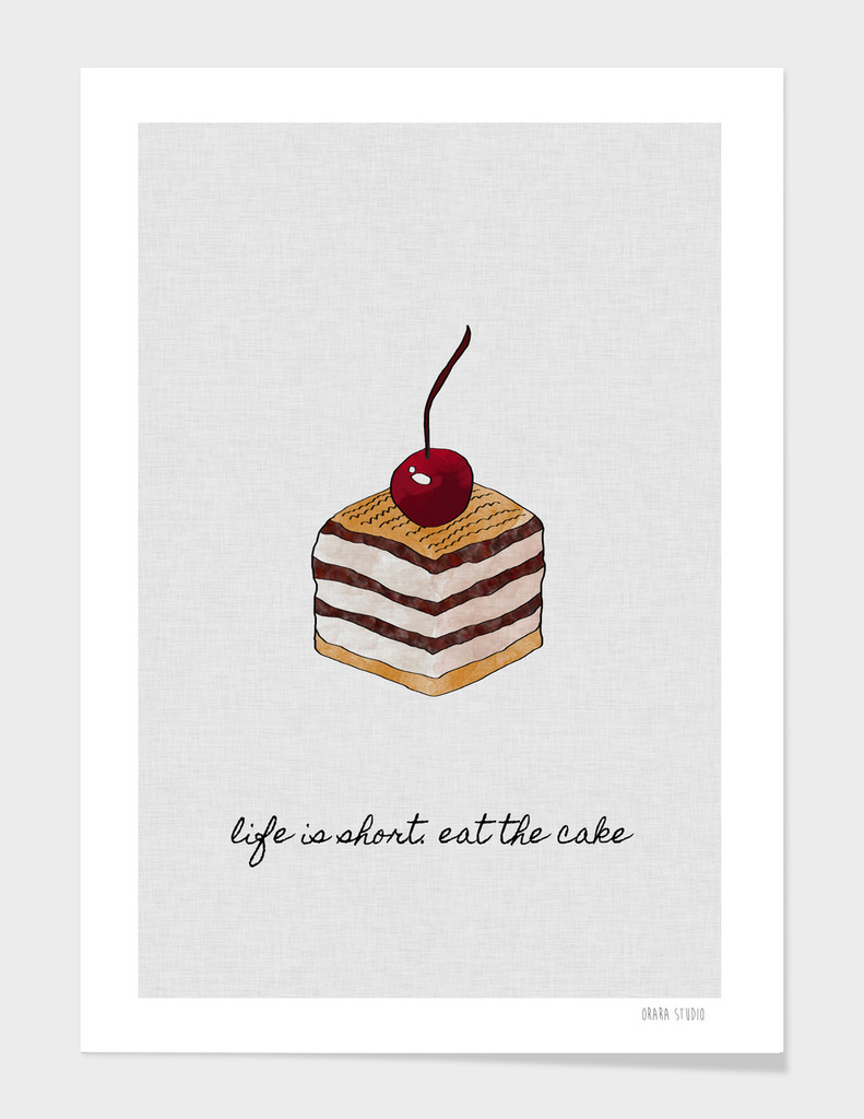 Life Is Short Eat The Cake