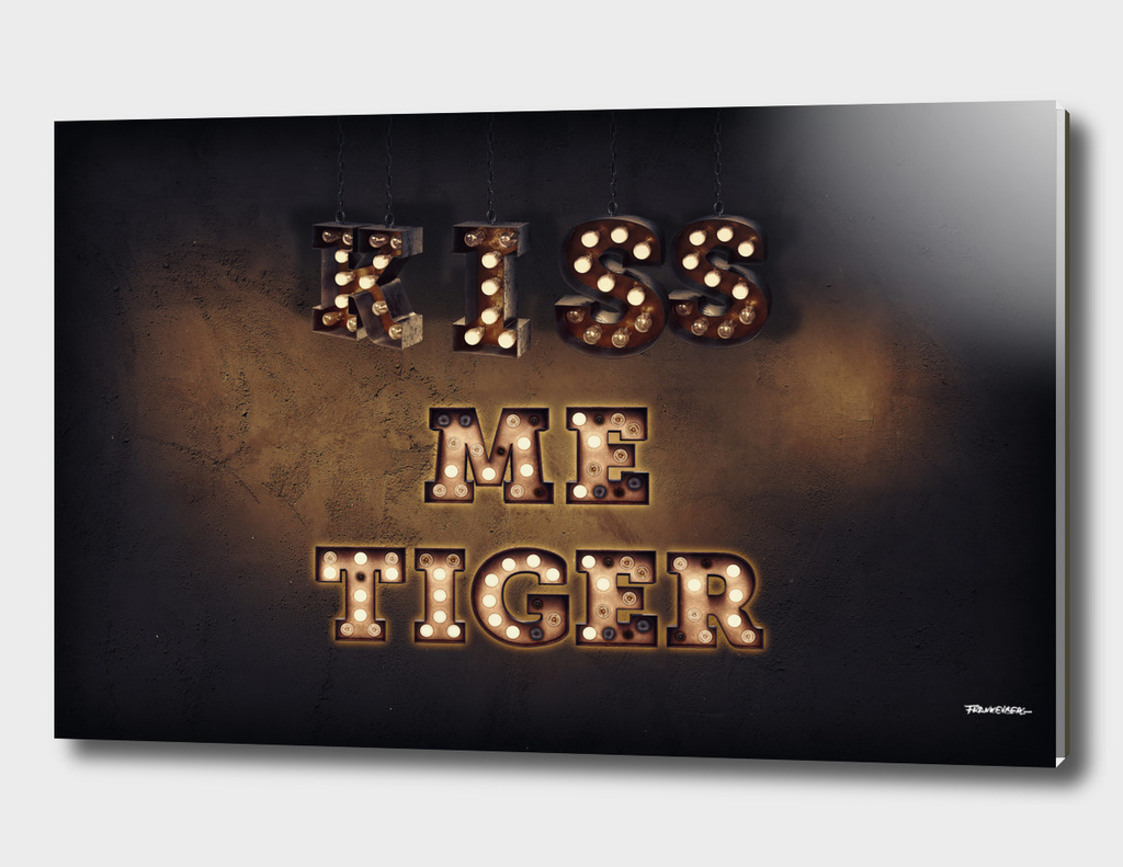 Kiss me Tiger