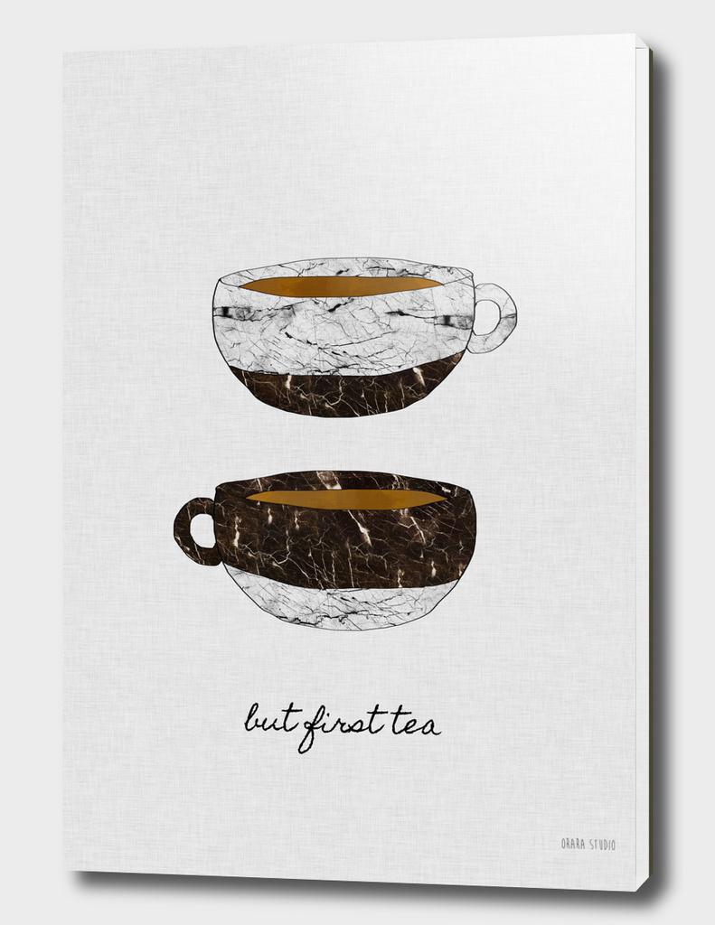 But First Tea